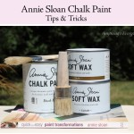 Annie Sloan Chalk Paint Tips & Tricks